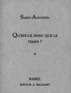 Saint Augustin : Qu'est-ce donc que le temps ?
